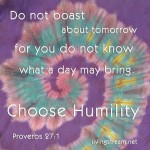 Following the Lord means trusting in Him with confidence but not presumption. Choose humility.
